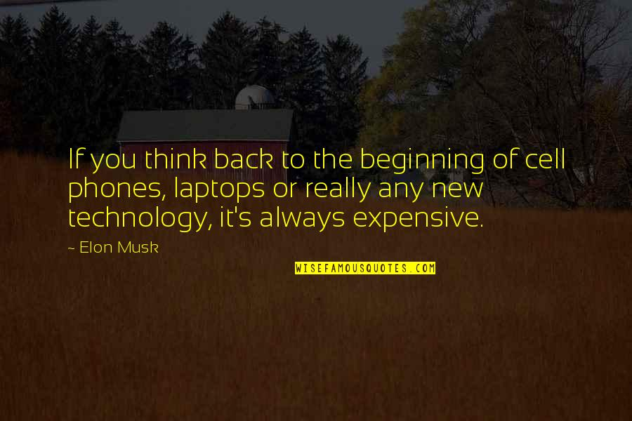 Musk Quotes By Elon Musk: If you think back to the beginning of
