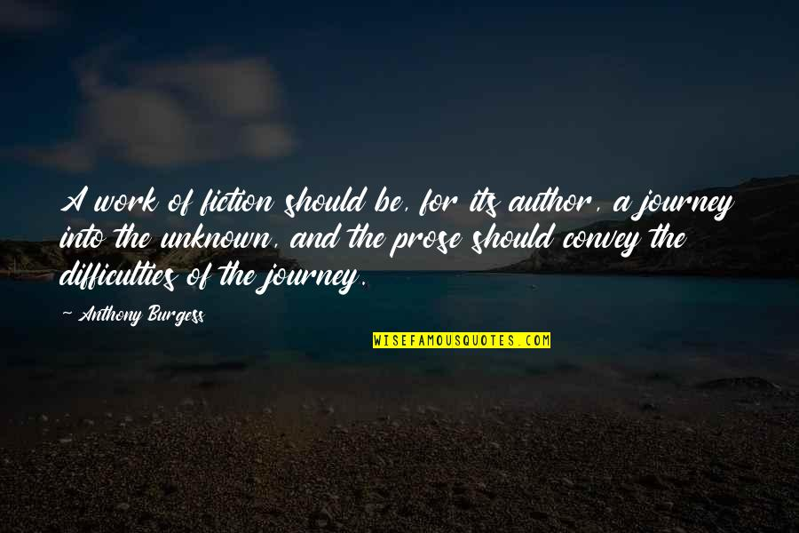 Muskat Quotes By Anthony Burgess: A work of fiction should be, for its