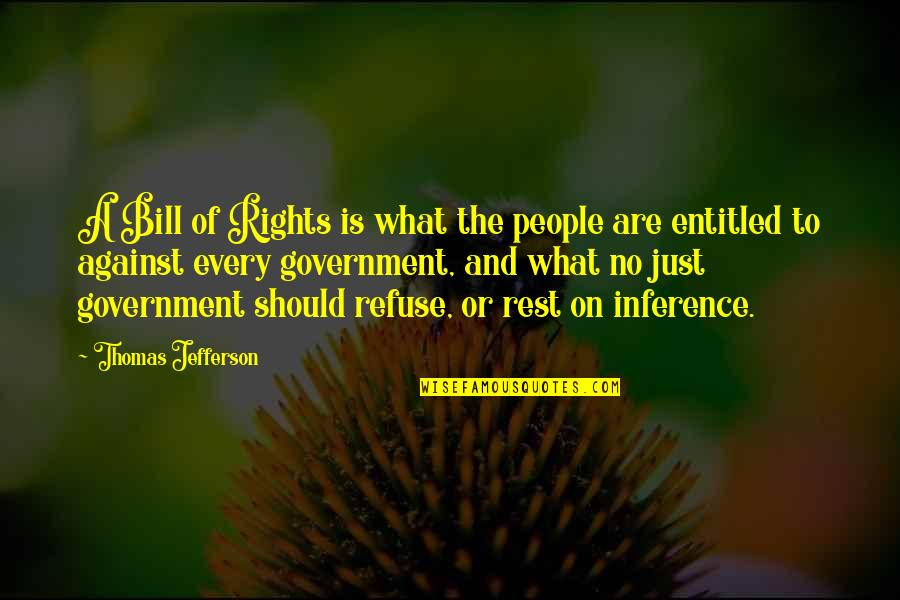 Muskat Quotes By Thomas Jefferson: A Bill of Rights is what the people