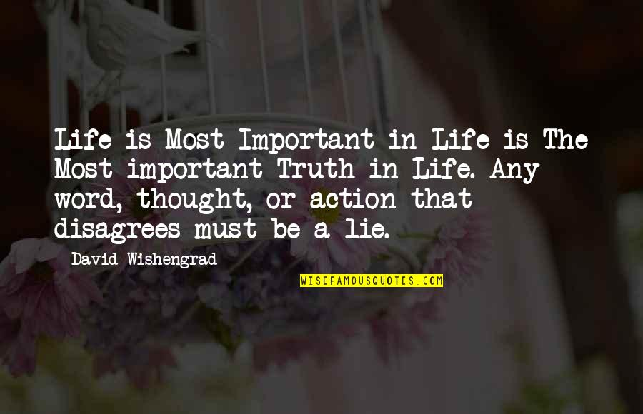 Must Be Quotes By David Wishengrad: Life is Most Important in Life is The