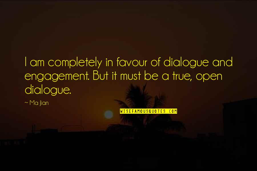 Must Be Quotes By Ma Jian: I am completely in favour of dialogue and