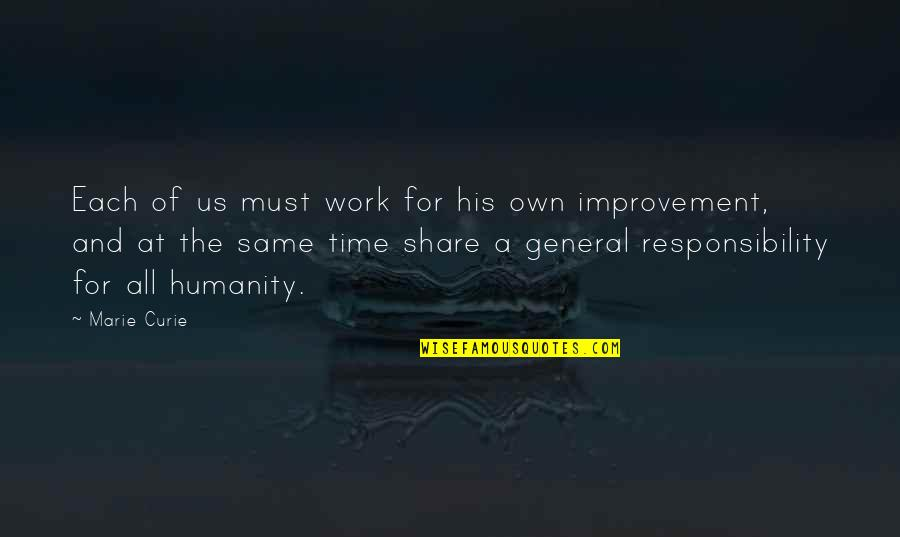Must Share Quotes By Marie Curie: Each of us must work for his own