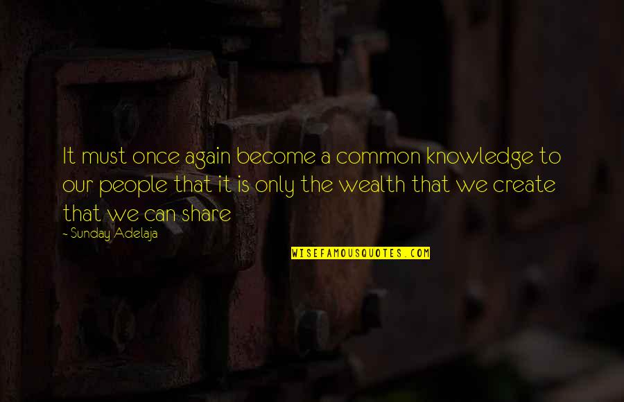 Must Share Quotes By Sunday Adelaja: It must once again become a common knowledge