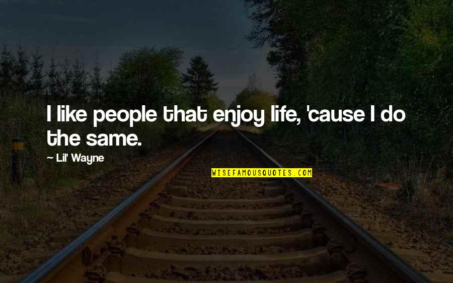 Mustache Template Quotes By Lil' Wayne: I like people that enjoy life, 'cause I
