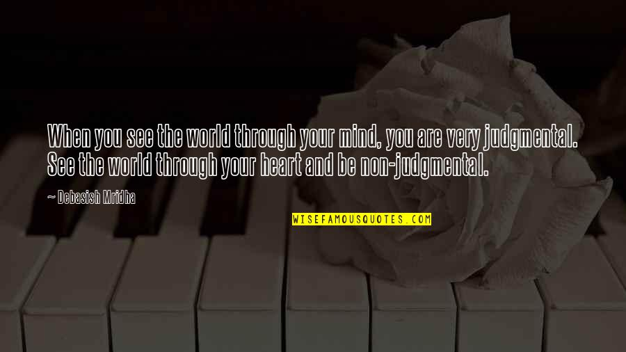 Mustafa Mahmud Quotes By Debasish Mridha: When you see the world through your mind,