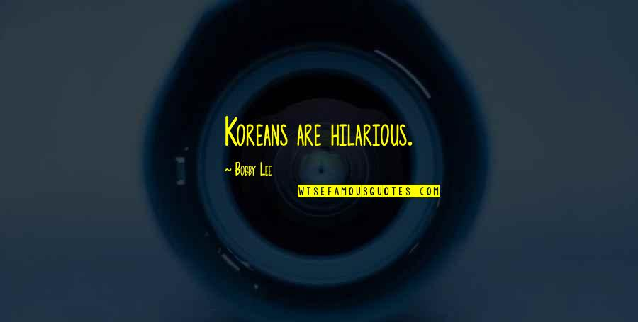 Mutton Seinfeld Quotes By Bobby Lee: Koreans are hilarious.