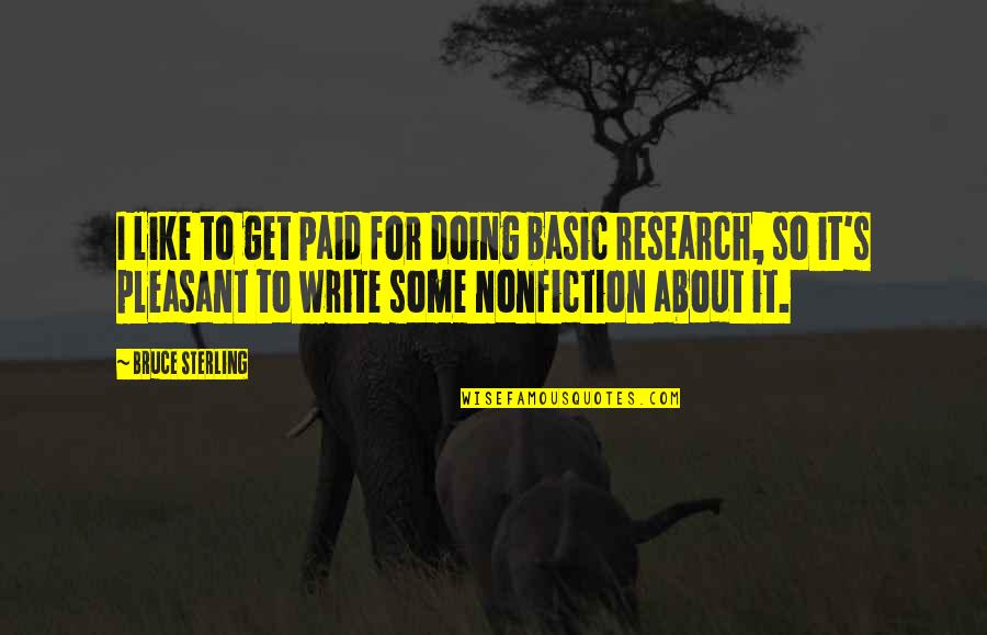 Mutton Seinfeld Quotes By Bruce Sterling: I like to get paid for doing basic
