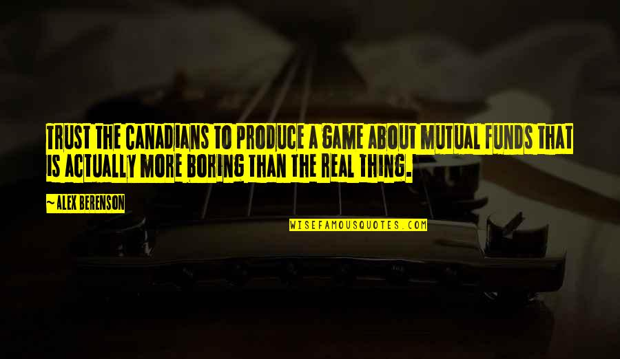 Mutual Funds Quotes By Alex Berenson: Trust the Canadians to produce a game about