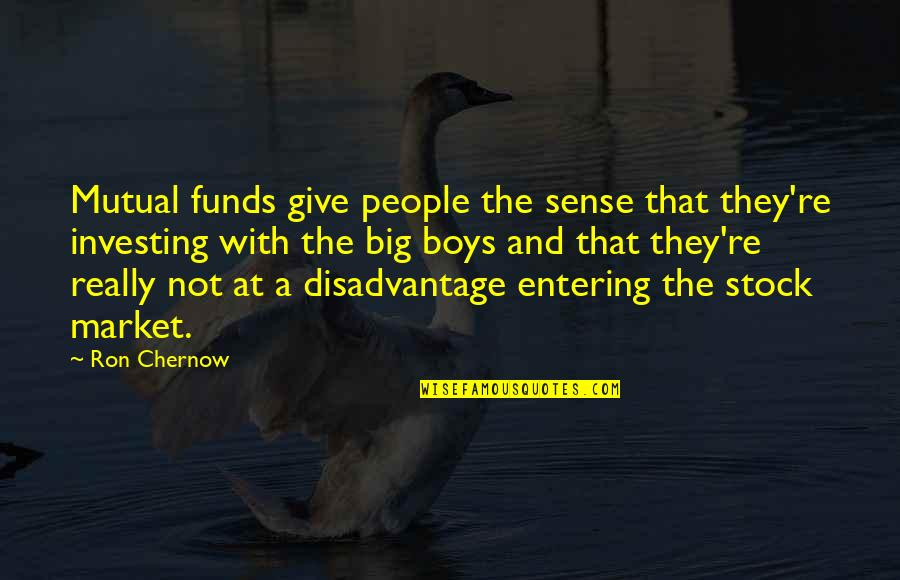 Mutual Funds Quotes By Ron Chernow: Mutual funds give people the sense that they're