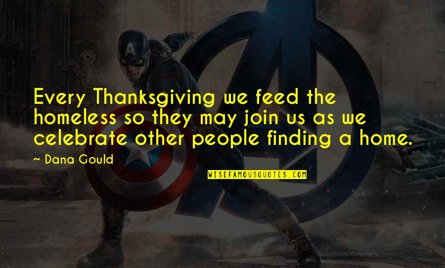 Mutual Understanding Love Relationship Quotes By Dana Gould: Every Thanksgiving we feed the homeless so they