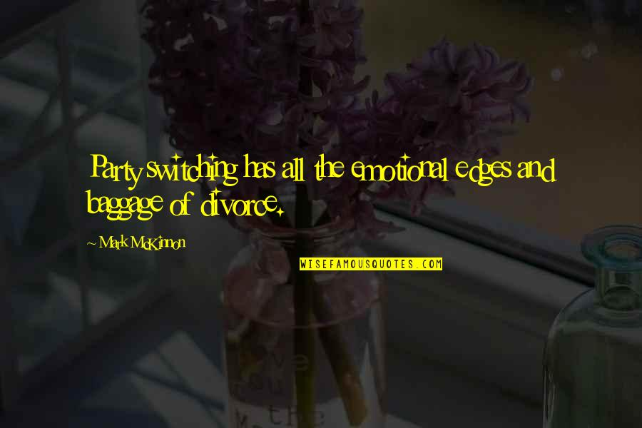 Mutulu Shakur Quotes By Mark McKinnon: Party switching has all the emotional edges and