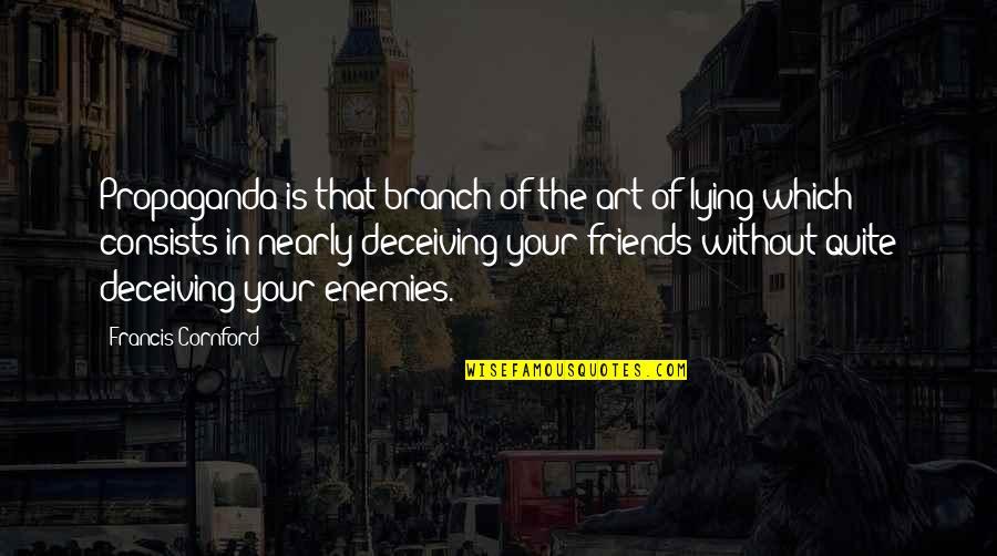 Muumuu Homer Quotes By Francis Cornford: Propaganda is that branch of the art of