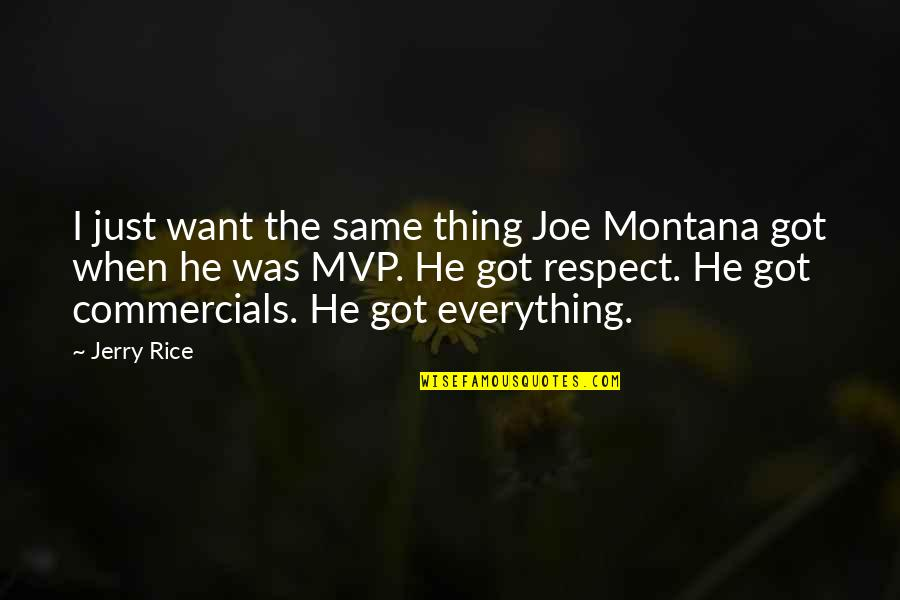 Mvp Quotes By Jerry Rice: I just want the same thing Joe Montana