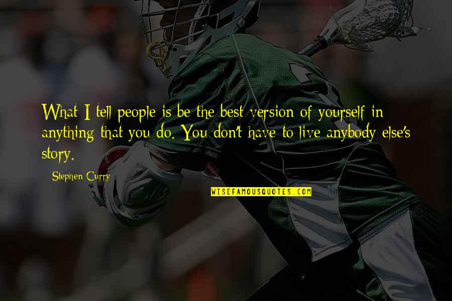 Mvp Quotes By Stephen Curry: What I tell people is be the best