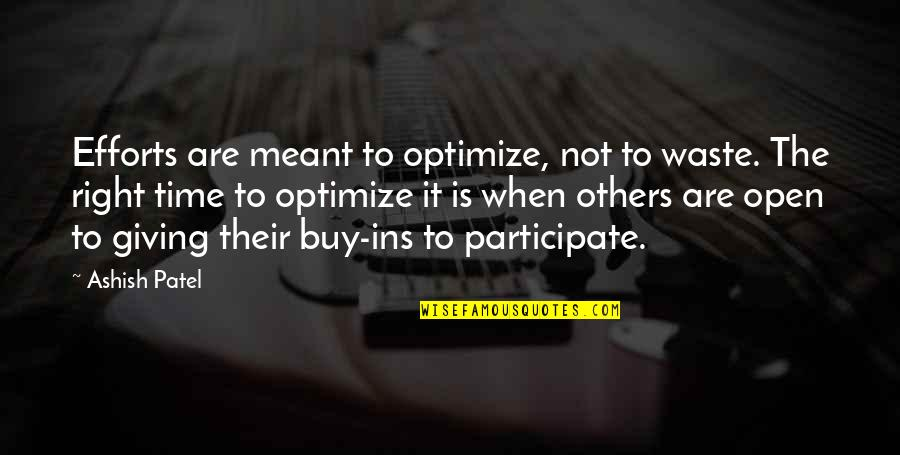My Attitude And Ego Quotes By Ashish Patel: Efforts are meant to optimize, not to waste.