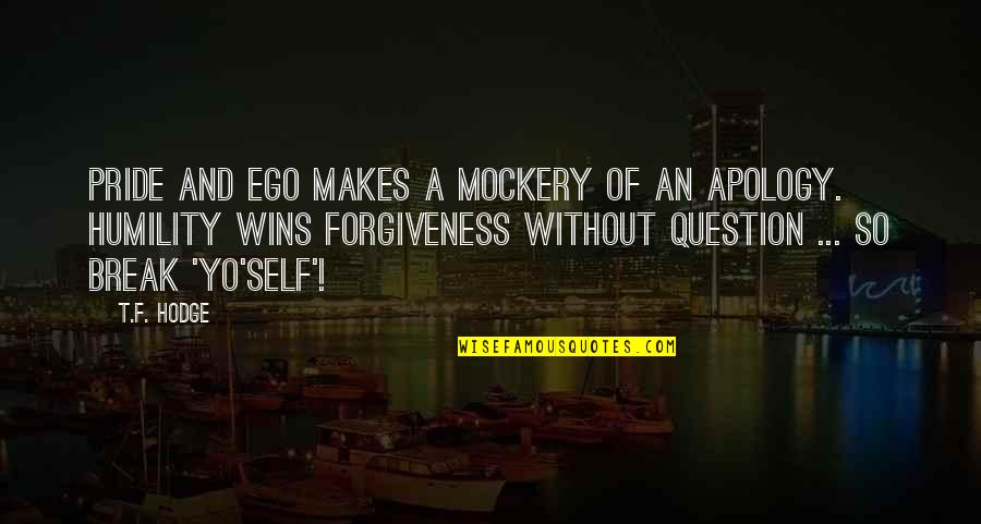 Ego Pride Humble Forgiveness Quotes Pictures Wwwpicturesbosscom