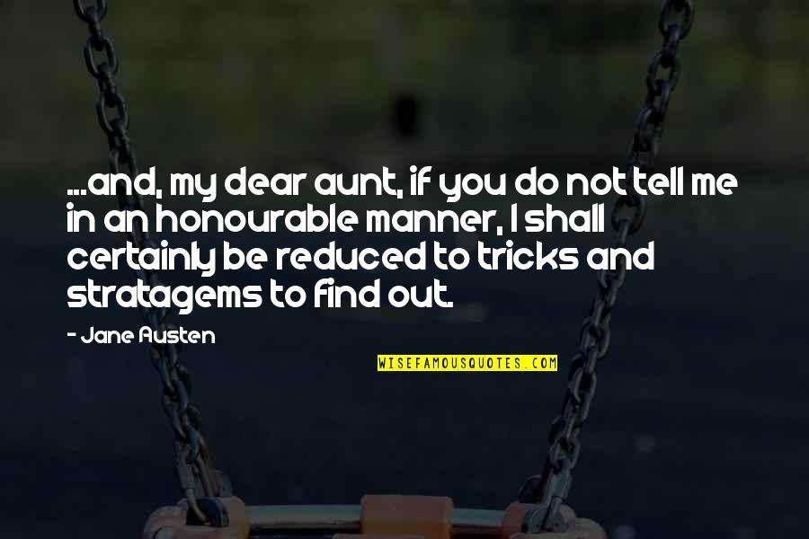 My Aunt Quotes By Jane Austen: ...and, my dear aunt, if you do not