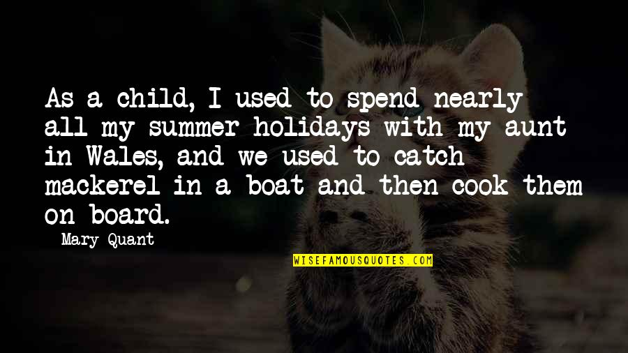 My Aunt Quotes By Mary Quant: As a child, I used to spend nearly