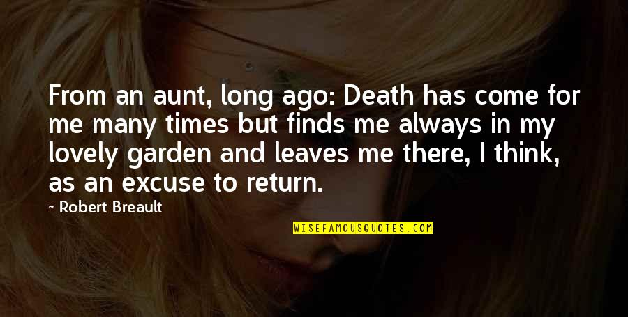 My Aunt Quotes By Robert Breault: From an aunt, long ago: Death has come