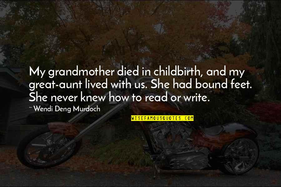 My Aunt Quotes By Wendi Deng Murdoch: My grandmother died in childbirth, and my great-aunt