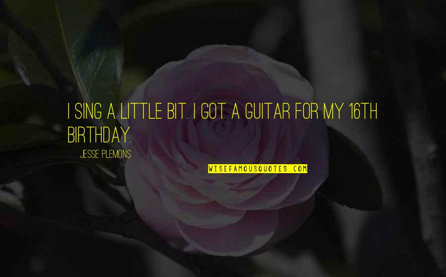 My Best Birthday Ever Quotes By Jesse Plemons: I sing a little bit. I got a