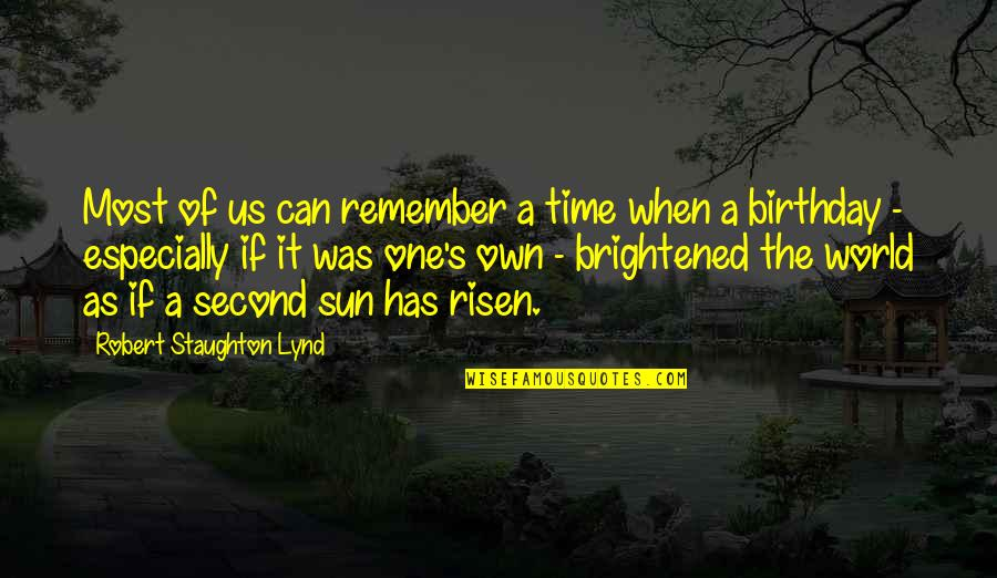 My Best Birthday Ever Quotes By Robert Staughton Lynd: Most of us can remember a time when