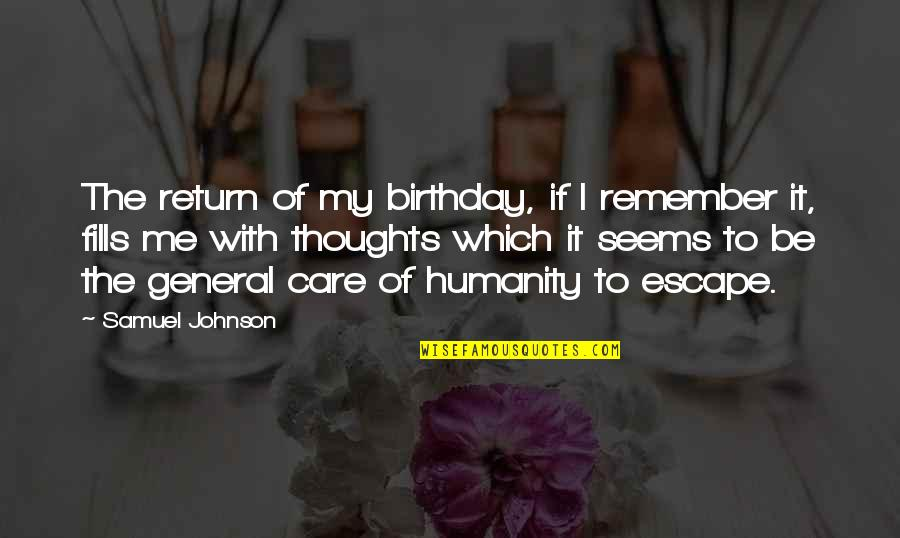 My Best Birthday Ever Quotes By Samuel Johnson: The return of my birthday, if I remember