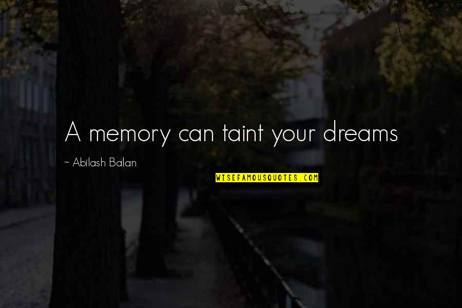 My Birthday Is Approaching Quotes By Abilash Balan: A memory can taint your dreams