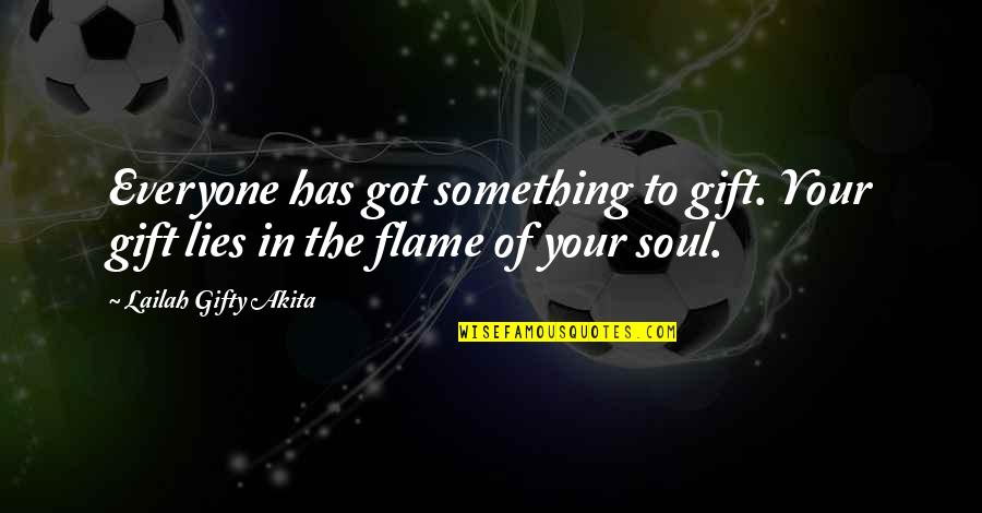 My Birthday Is Coming Quotes By Lailah Gifty Akita: Everyone has got something to gift. Your gift