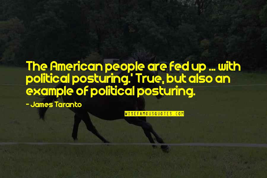 My Boo Facebook Quotes By James Taranto: The American people are fed up ... with