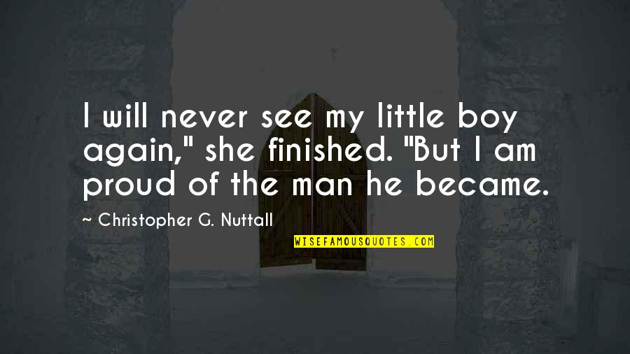 My Boy Quotes By Christopher G. Nuttall: I will never see my little boy again,""