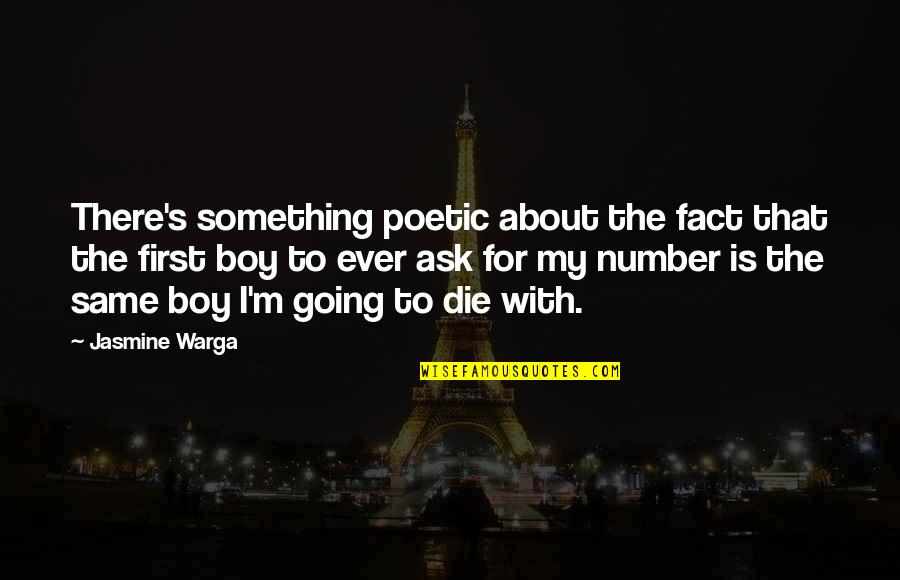 My Boy Quotes By Jasmine Warga: There's something poetic about the fact that the