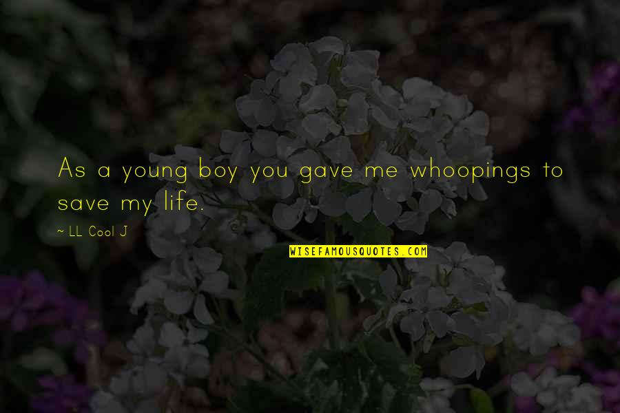 My Boy Quotes By LL Cool J: As a young boy you gave me whoopings