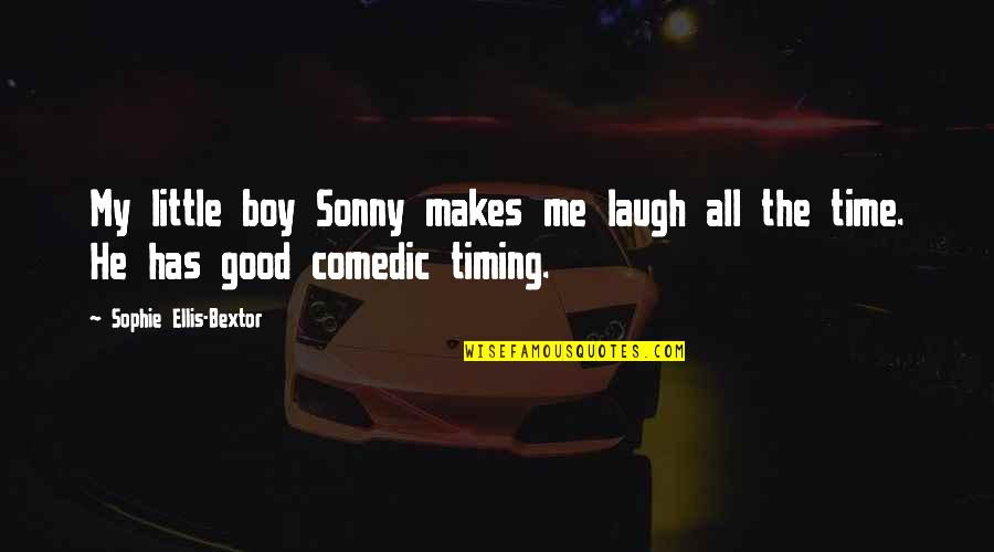 My Boy Quotes By Sophie Ellis-Bextor: My little boy Sonny makes me laugh all