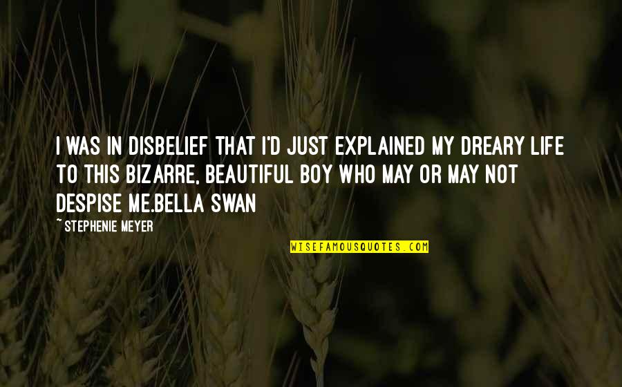 My Boy Quotes By Stephenie Meyer: I was in disbelief that I'd just explained