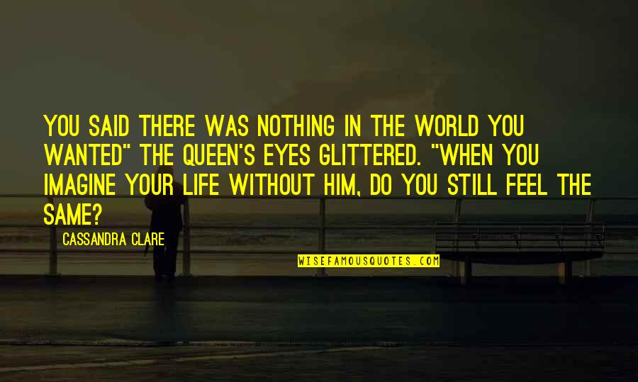 My Century Gunter Grass Quotes By Cassandra Clare: You said there was nothing in the world