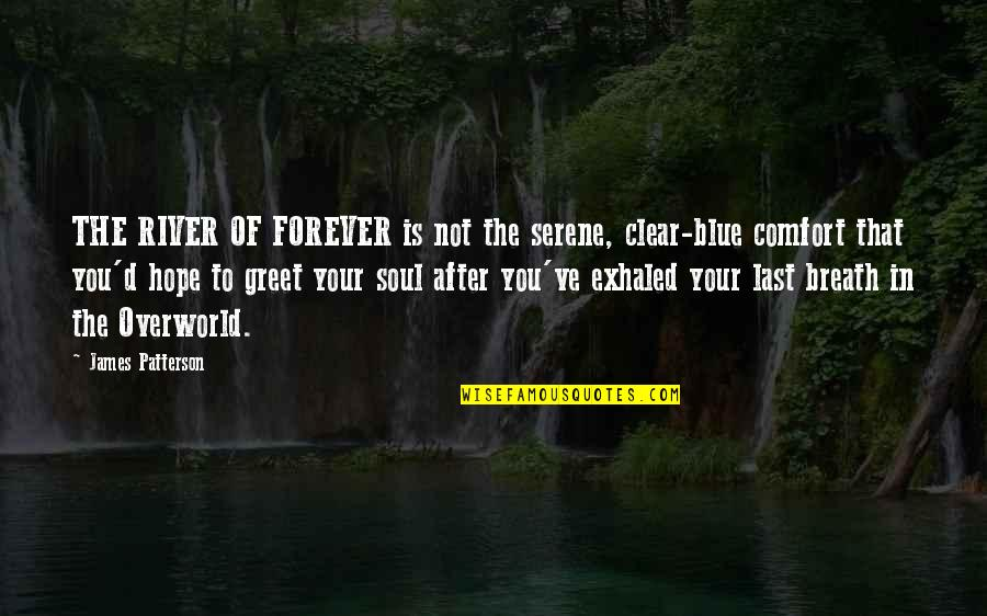 My Century Gunter Grass Quotes By James Patterson: THE RIVER OF FOREVER is not the serene,