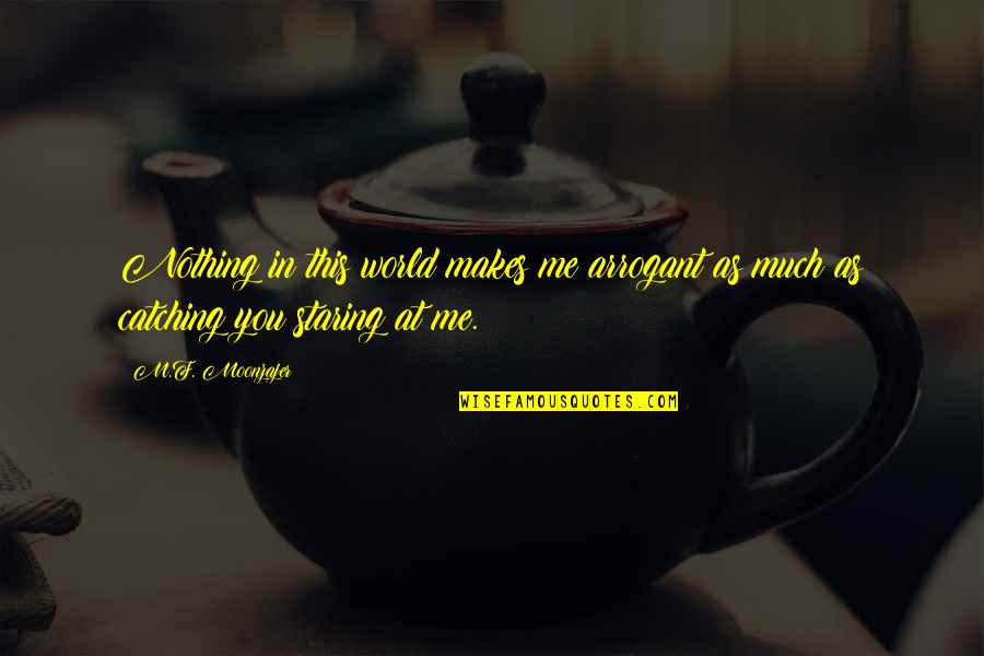 My Child Bible Quotes By M.F. Moonzajer: Nothing in this world makes me arrogant as