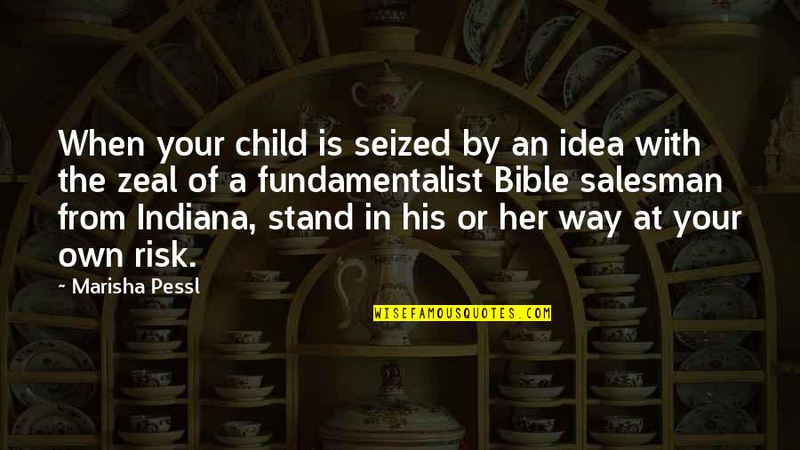 My Child Bible Quotes By Marisha Pessl: When your child is seized by an idea