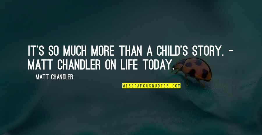 My Child Bible Quotes By Matt Chandler: It's so much more than a child's story.