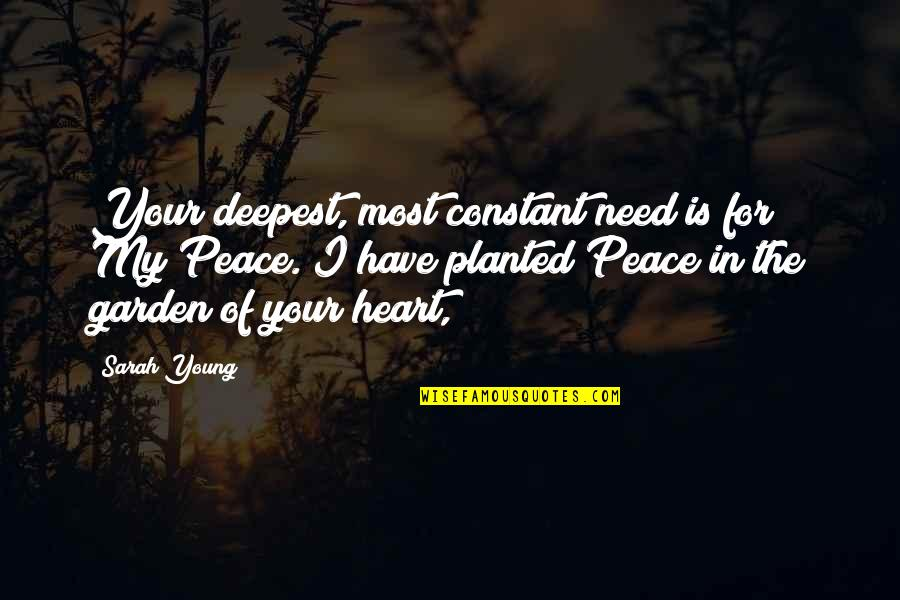 My Constant Quotes By Sarah Young: Your deepest, most constant need is for My