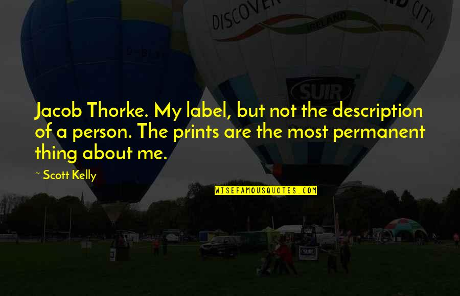 My Constant Quotes By Scott Kelly: Jacob Thorke. My label, but not the description
