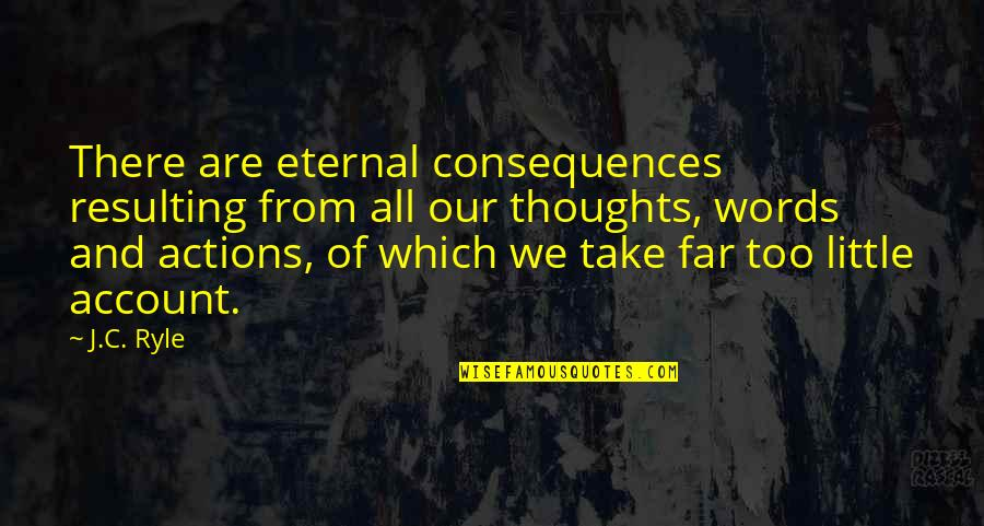 My Cousin Vinny Quotes By J.C. Ryle: There are eternal consequences resulting from all our