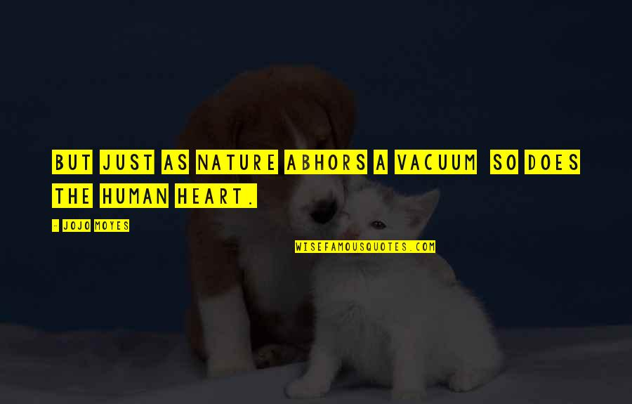 My Cousin Vinny Quotes By Jojo Moyes: But just as nature abhors a vacuum so