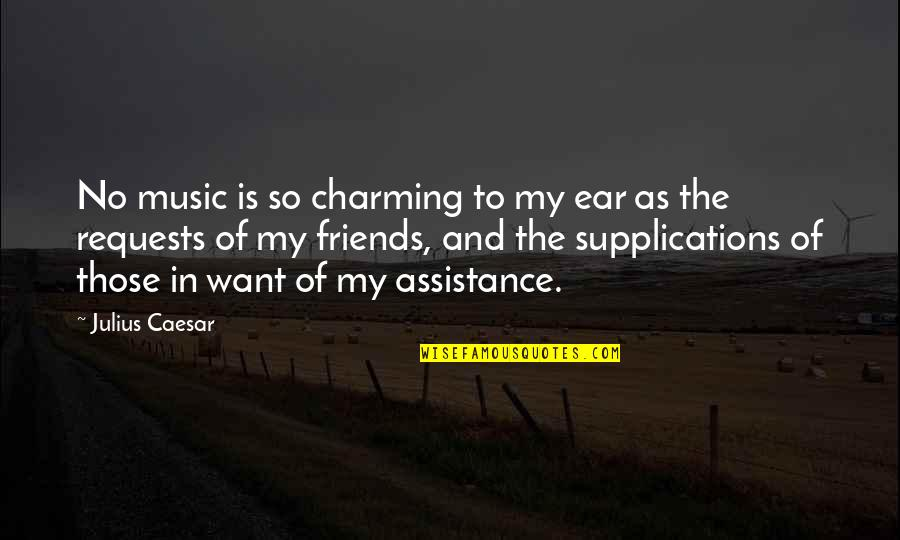 My Ears Quotes By Julius Caesar: No music is so charming to my ear