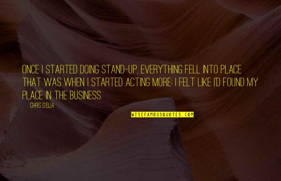 My Everything Quotes By Chris D'Elia: Once I started doing stand-up, everything fell into