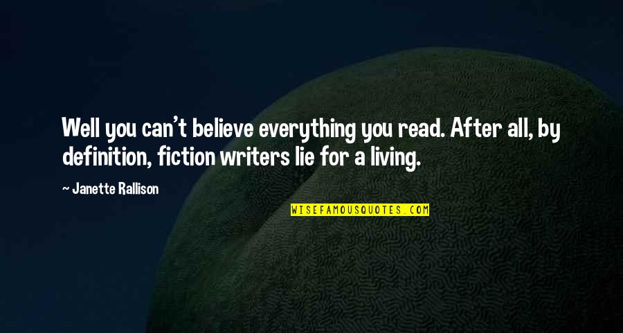 My Everything Quotes By Janette Rallison: Well you can't believe everything you read. After