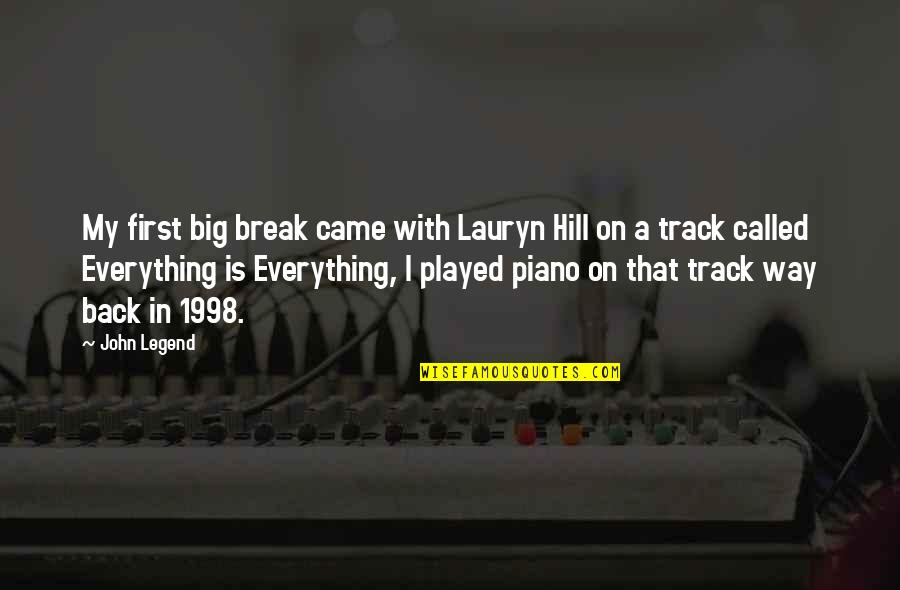 My Everything Quotes By John Legend: My first big break came with Lauryn Hill