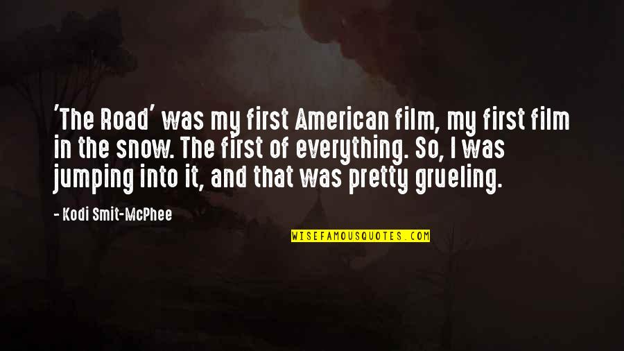 My Everything Quotes By Kodi Smit-McPhee: 'The Road' was my first American film, my