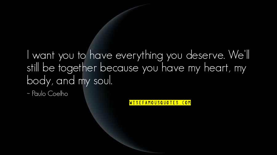 My Everything Quotes By Paulo Coelho: I want you to have everything you deserve.